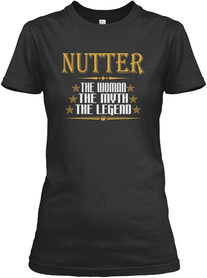 Nutter The Woman The Myth The Legend Black T-Shirt Front