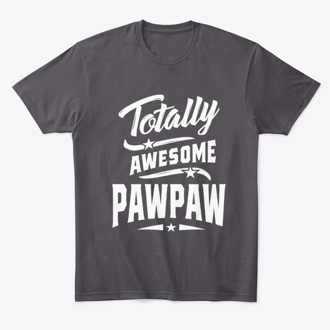 Mens Totally Awesome Paw Paw  Heathered Charcoal  T-Shirt Front