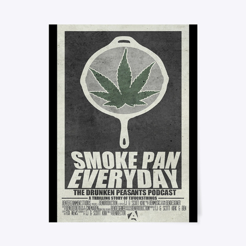 Dp Smoke Pan Everyday Poster! Black T-Shirt Front