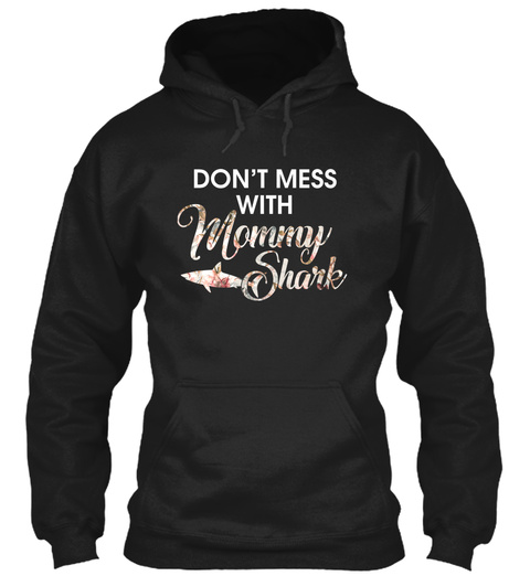 Don't Mess With Mommy Shark Black T-Shirt Front