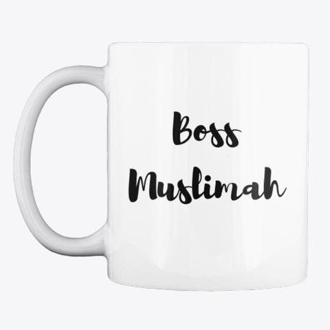 Boss Muslimahs Mug White T-Shirt Front