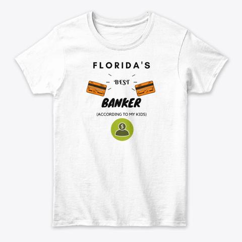 Florida's Best Banker White T-Shirt Front