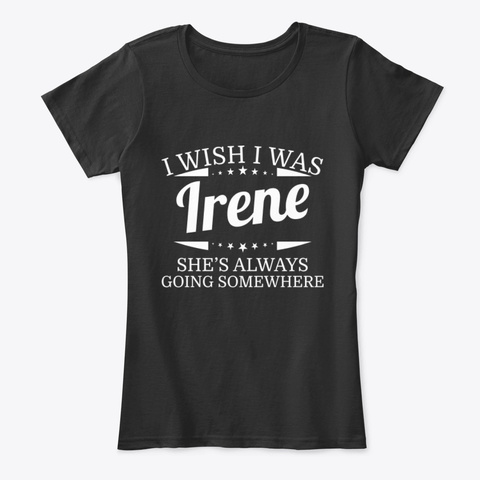I Wish I Was Irene Personal Name Tee Black T-Shirt Front