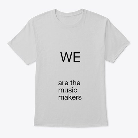 Music Maker's Dream Light Steel T-Shirt Front