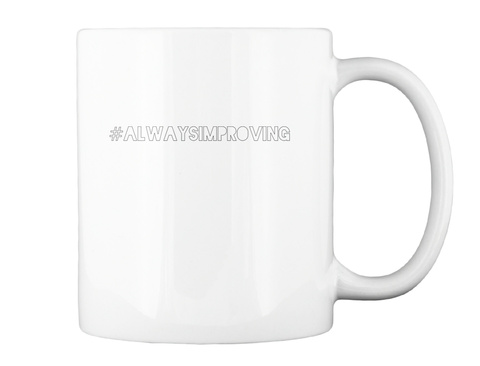 #Always Improving White Mug Back