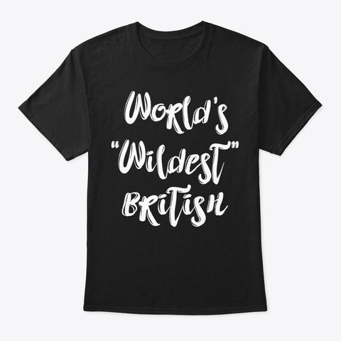 Wildest British Shirt Black T-Shirt Front