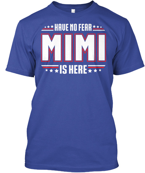 Have No Fear Mimi Is Here  Deep Royal Camiseta Front