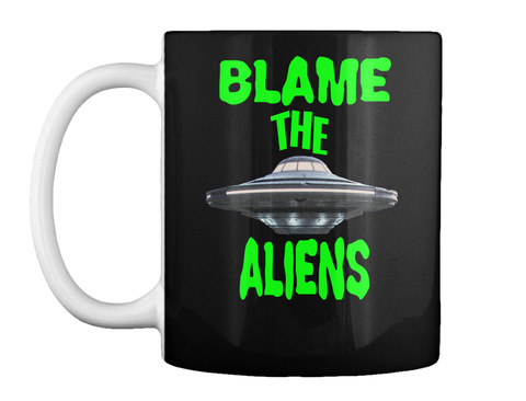 Blame The Aliens Black Becher Front