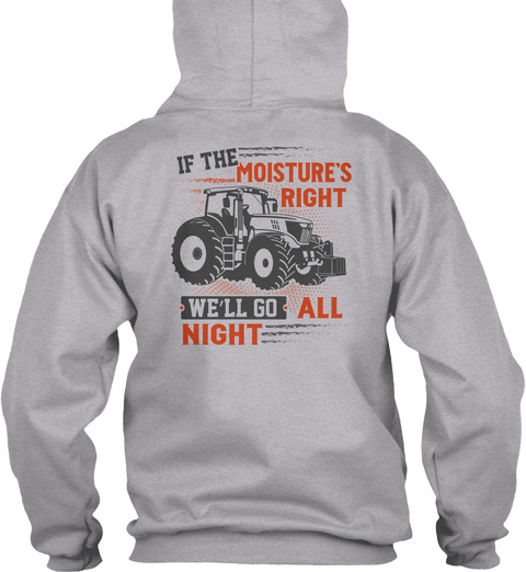 If The Moisture's Right We'll Go All Night Sport Grey T-Shirt Back