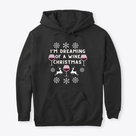 Funny Dreaming Wine Christmas Holiday Black T-Shirt Front