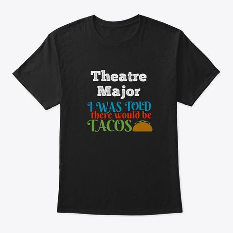 [Theatre] Theatre Major   Tacos Black T-Shirt Front