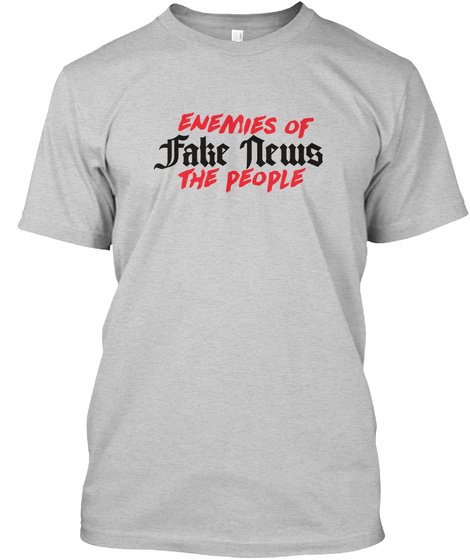 Enemies Of Fake News The People Light Steel T-Shirt Front