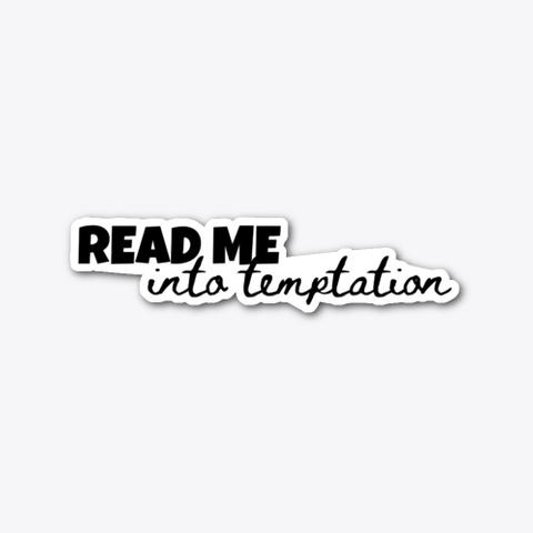 Read Me Into Temptation Standard T-Shirt Front