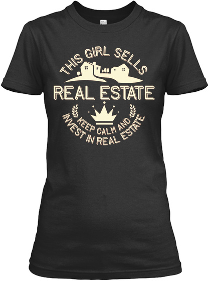 This Girl Sells Real Estate Keep Calm And Invest In Real Estate Black T-Shirt Front