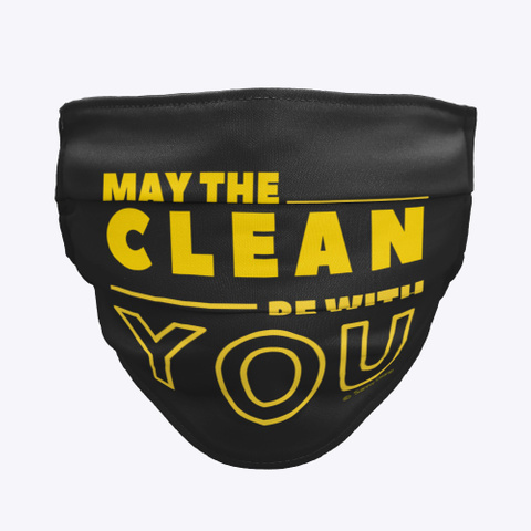 May The Clean Be With You Black T-Shirt Front