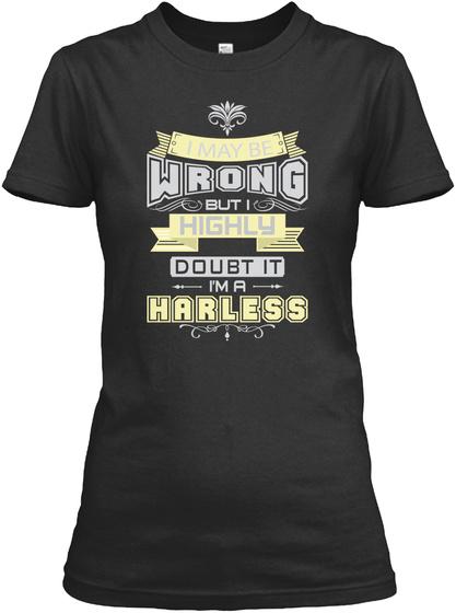 May Be Wrong Harless T Shirts Black T-Shirt Front