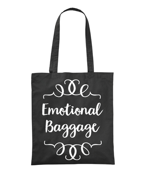 Emotional Baggage Black Tote Bag Front