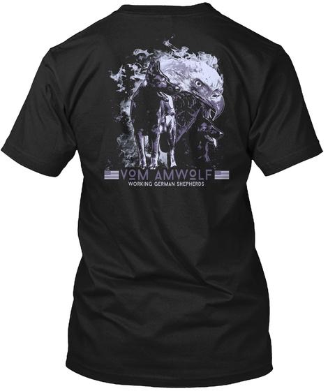 Vom Am Wolf Working German Shepherds Black T-Shirt Back