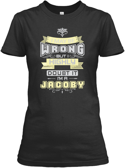 May Be Wrong Jacoby T Shirts Black T-Shirt Front