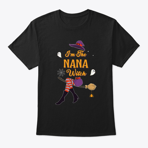 I'm The Nana Witch Halloween Costume Black T-Shirt Front