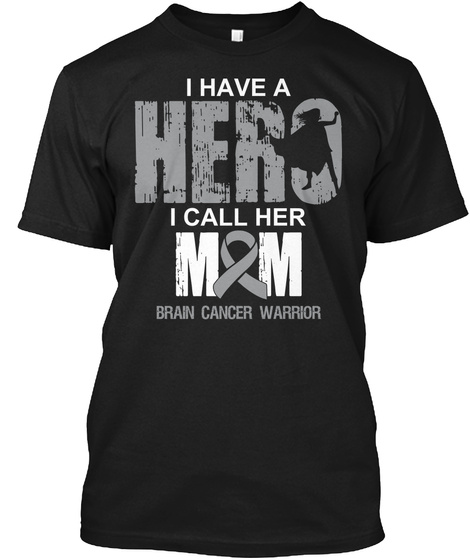 Hero Mom | Brain Cancer Warrior Black T-Shirt Front