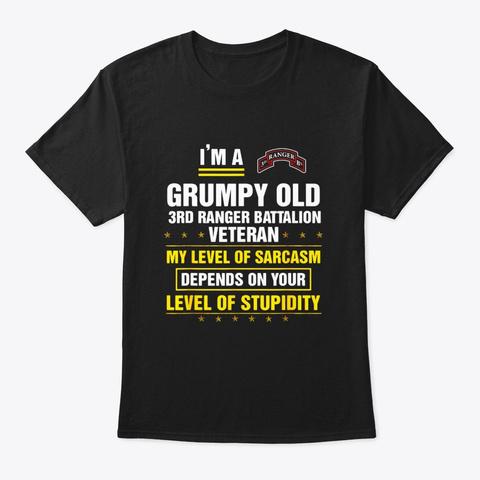 Im A Grumpy Old 3rd Ranger Battalion Black T-Shirt Front