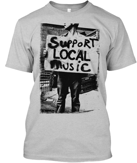 Support Local Music Light Steel T-Shirt Front