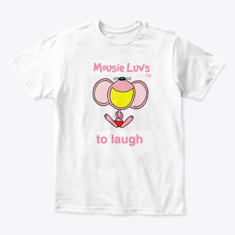 Mousie Luvs To Laugh White T-Shirt Front