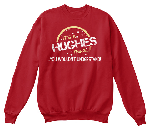 *It's A * * * * * Hughes * * * Thing... * * ...You Wouldn't Understand! Deep Red  T-Shirt Front