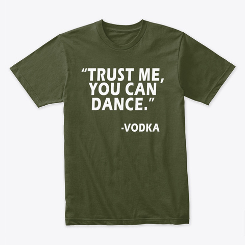 Trust me you can dance vodka Unisex Tshirt