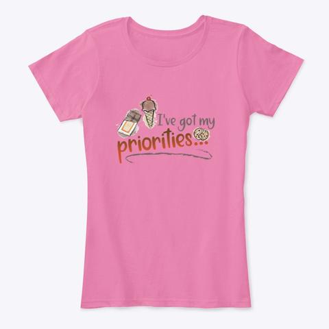 Sweet Priorities True Pink T-Shirt Front