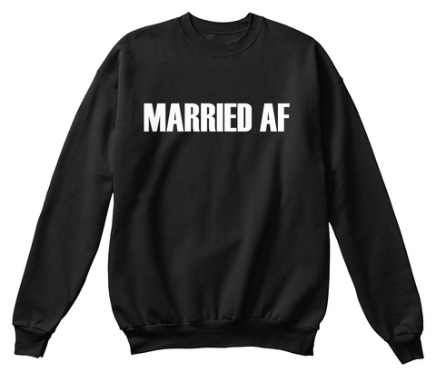 Married Af Black T-Shirt Front