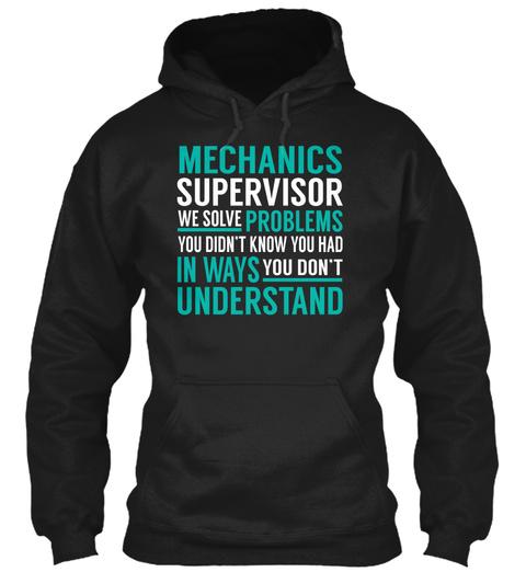 Mechanics Supervisor   Solve Problems Black T-Shirt Front