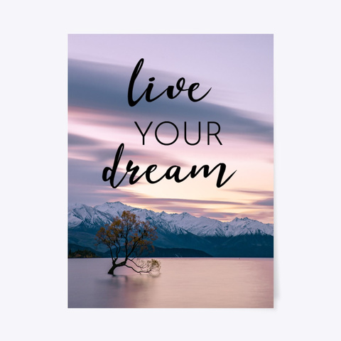 Live Your Dream Standard T-Shirt Front