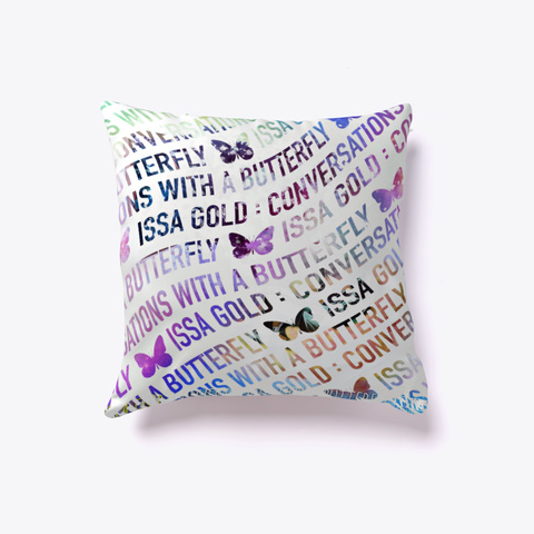 Conversations With A Butterfly Pillow White T-Shirt Back