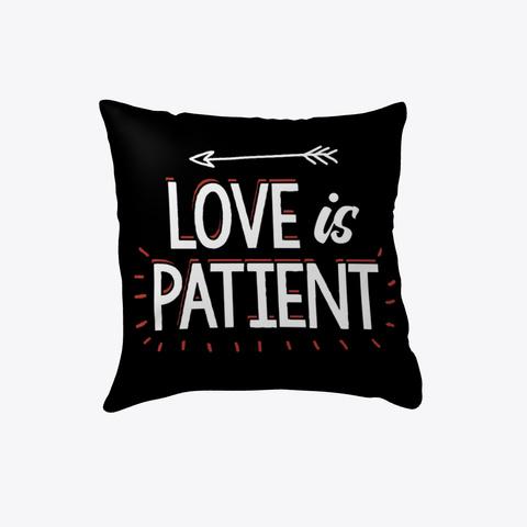 Love Is Patient   Christian Pillow Black T-Shirt Front