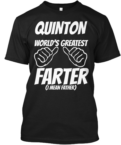Humor   Quinton Worlds Greatest Farter   I Mean Father Black T-Shirt Front