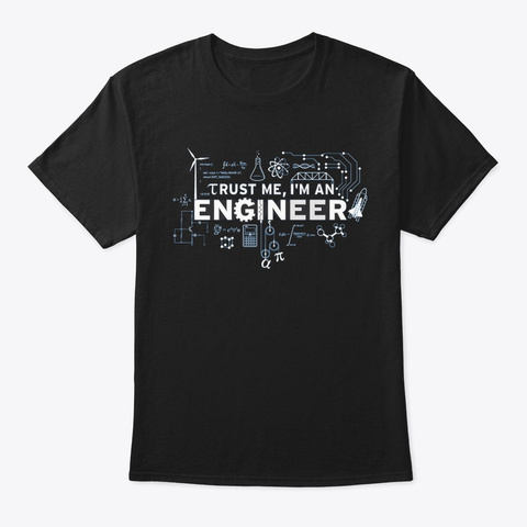 Trust Me, I'm An Engineer Black T-Shirt Front