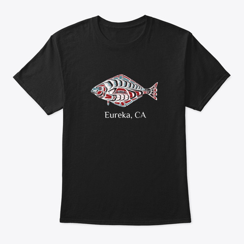 Eureka Ca  Halibut Fish Pnw Black T-Shirt Front