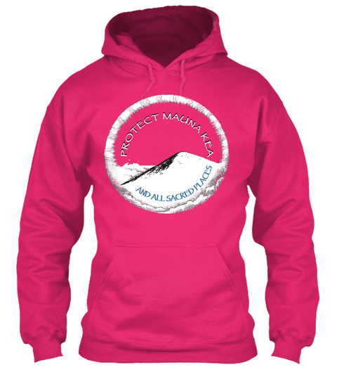Protect Maunakea And All Sacred Places #We Are Maunakea #Protectmaunakea #Alohamaunakea Heliconia T-Shirt Front