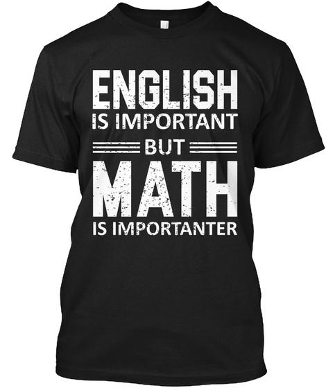 Math Is Importanter Black T-Shirt Front