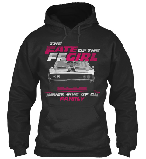 The Fate Of The Ffgirl Never Give Up On Family Black T-Shirt Front