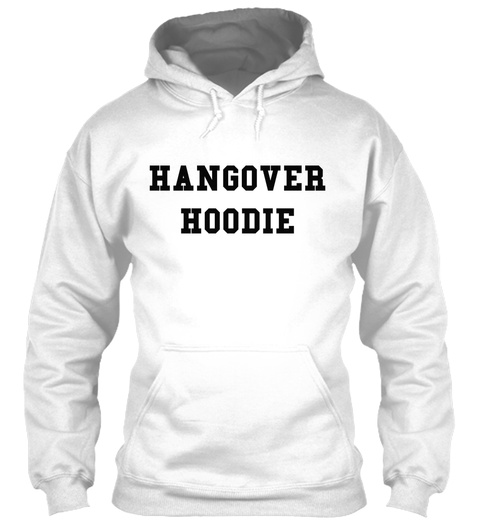 Hangover Hoodie White T-Shirt Front