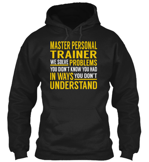 Master Personal Trainer   Solve Problems Black T-Shirt Front