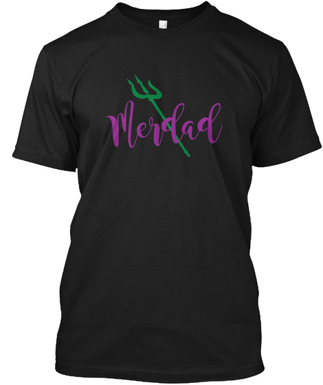 Mens Funny Merdad Matching Mermaid  Black T-Shirt Front
