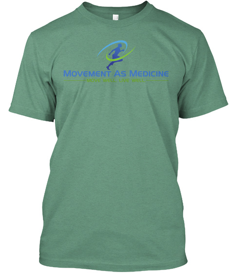 Movement As Medicine Move Well Live Well Green T-Shirt Front