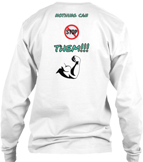 Nothing Can Them!!! White T-Shirt Back