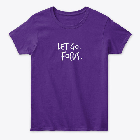 Let Go. Focus. Purple T-Shirt Front