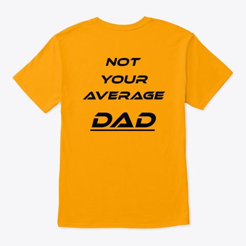 Fathers Day Shirts Gold T-Shirt Back