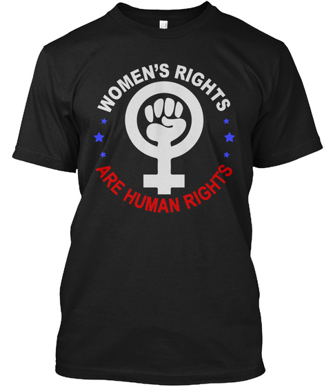 Women Rights Are Human Rights Black T-Shirt Front